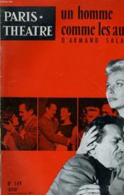 Paris Theatre N° 149 - Un Homme Comme Les Autres D'Armand Salacrou - Marie Sabouret - Jacques Dumesnil - Francois Chaumette... - Couverture - Format classique