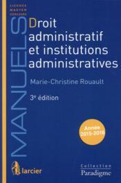Droit administratif et institutions administratives 2015-2016 ; licence, master, concours (3e édition) - Couverture - Format classique