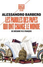 Les paroles des papes qui ont changé le monde ; de Grégoire VII à François - Couverture - Format classique