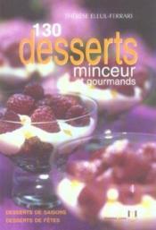 130 desserts minceur et gourmands - Couverture - Format classique