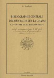 Bibliographie Generale Des Ouvrages Sur La Chasse - Couverture - Format classique