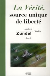 La vérité, source unique de notre liberté - Couverture - Format classique