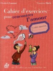 Cahier d'exercices pour rencontrer l'amour - Couverture - Format classique