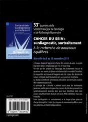 Cancer du sein : surdiagnostic,surtraitement ; la recherche de nouveaux équilibres ; 33e journées de la société française de sénologie et de pathologie mammaire - 4ème de couverture - Format classique