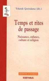 Temps Et Rites De Passage. Naissance, Enfance, Culture Et Religion - Couverture - Format classique