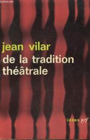 De La Tradition Theatrale. Collection : Idees N° 33 - Couverture - Format classique