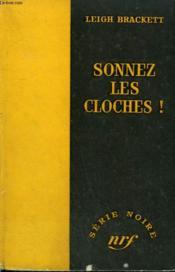 Sonnez Les Cloches ! ( The Tiger Among Us ). Collection : Serie Noire Sans Jaquette N° 406 - Couverture - Format classique