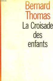 La Croisade Des Enfants. - Couverture - Format classique