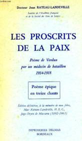 Les Proscrits De La Paix, Poeme De Verdun Par Un Medecin De Bataillon, 1914-1918 - Couverture - Format classique