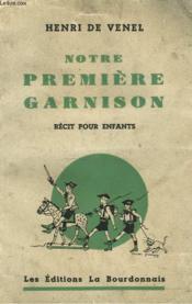 Notre Premiere Garnison. Recit Pour Enfants. - Couverture - Format classique