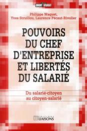 Pouvoirs du chef d'entreprise et libertés du salarié ; du salarié-citoyen au citoyen-salarié - Couverture - Format classique