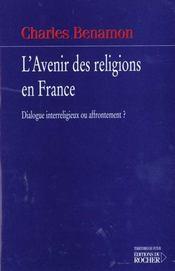 L'avenir des religions en france - Intérieur - Format classique