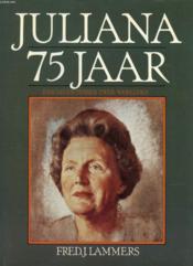 Juliana 75 Jaar, Een Leven Tussen Twee Werelden - Couverture - Format classique