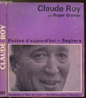 Claude Roy - Collection Poetes D'Aujourd'Hui N°202 - Couverture - Format classique