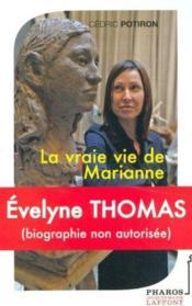 La Vraie Vie De Marianne ; Evelyne Thomas - Couverture - Format classique