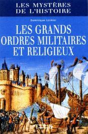 Les grands ordres militaires et religieux - Intérieur - Format classique