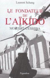 Le fondateur de l'aikido, ueshiba - Intérieur - Format classique