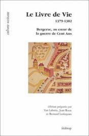 Le livre de vie ; 1379-1382 ; Bergerac, au coeur de la guerre de Cent Ans - Couverture - Format classique