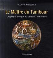 Le maître du tambour ; tambour chamanique - Intérieur - Format classique