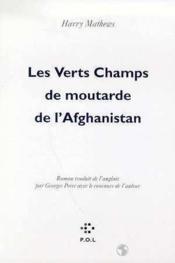 Les verts champs de moutarde de l'Afghanistan - Couverture - Format classique