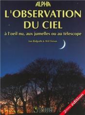 L'observation du ciel ; à l'oeil nu, aux jumelles ou au téléscope (2e édition) - Couverture - Format classique