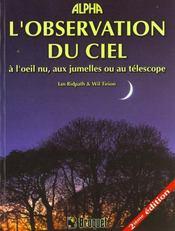 L'observation du ciel ; à l'oeil nu, aux jumelles ou au téléscope (2e édition) - Intérieur - Format classique
