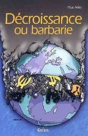 Decroissance Ou Barbarie - Intérieur - Format classique