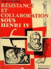 Résistance et collaboration sous Henri IV - Couverture - Format classique