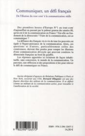 Communiquer, un défi français ; de l'illusion du tout com' à la communication réelle - 4ème de couverture - Format classique