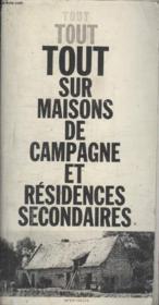 Tout Tout Tout Sur Les Maisons De Campagne Et Residences Secondaires. - Couverture - Format classique