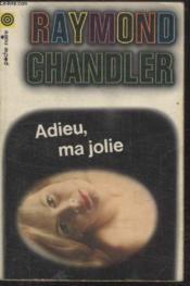 Collection La Poche Noire. N°2 Adieu Ma Jolie. - Couverture - Format classique
