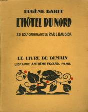 L'Hotel Du Nord. 36 Bois Originaux De Paul Baudier. Livre De Demain N° 137. - Couverture - Format classique