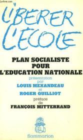 Liberer L'Ecole. Plan Socialiste Pour L'Education Nationale. - Couverture - Format classique