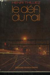 Le Defi Du Rail. - Couverture - Format classique