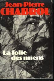 La Folie Des Miens. - Couverture - Format classique