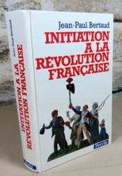Initiation à la révolution française. - Couverture - Format classique