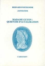 Madame Guyon ; quiétude d'accélération - Couverture - Format classique