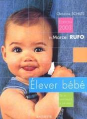 Elever Bebe ; De La Naissance A Six Ans ; Edition 2003 - Couverture - Format classique
