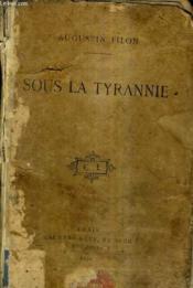 Sous La Tyrannie. - Couverture - Format classique