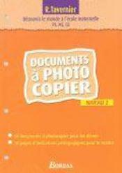 Pour découvrir le monde à l'école maternelle ; niveau 2 ; documents à photocopier - Intérieur - Format classique