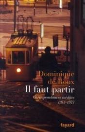 Il faut partir ; correspondances inédites, 1953-1977 - Couverture - Format classique