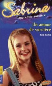 Sabrina T.5 ; Un Amour De Sorciere - Couverture - Format classique