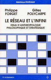 Le réseau et l'infini : essai d'anthropologie philosophique et stratégique - Couverture - Format classique