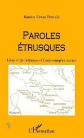 Paroles étrusques ; liens entre l'étrusque et l'indo-européen ancien - Couverture - Format classique