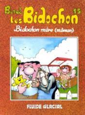 Les Bidochon T.15 ; Bidochon mère (môman) - Couverture - Format classique