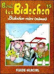 Les Bidochon T.15 ; Bidochon mère (môman) - Intérieur - Format classique
