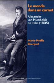 Le monde dans un carnet ; Alexander von Humboldt en Italie (1805) - Couverture - Format classique