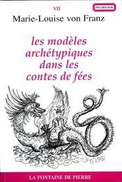 Les modeles archetypiques dans les contes de fees - Intérieur - Format classique