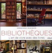 Bibliothèques ; l'art de vivre avec des livres - Couverture - Format classique