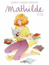 Mathilde t.2 ; le temps des songes - Couverture - Format classique